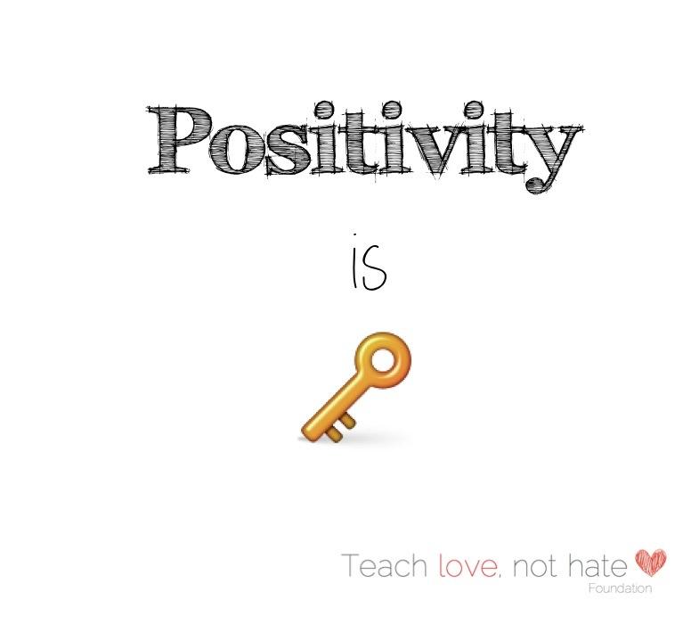 Positivity is KEY